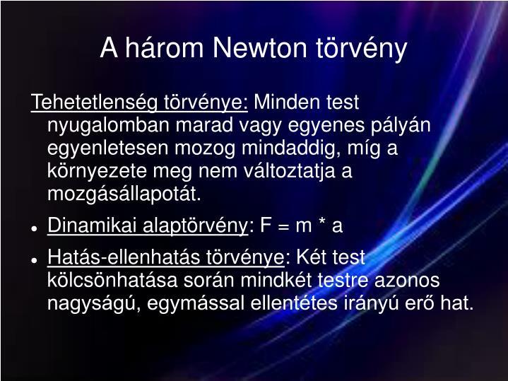 A három Newton törvény