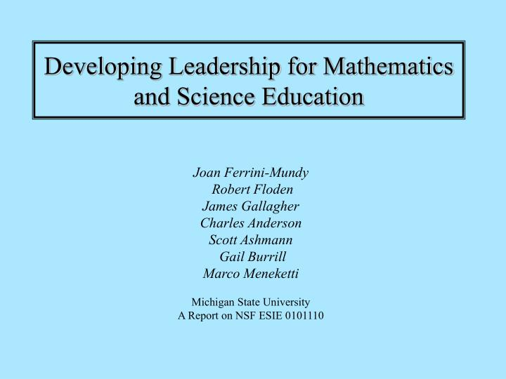 Developing Leadership for Mathematics and Science Education