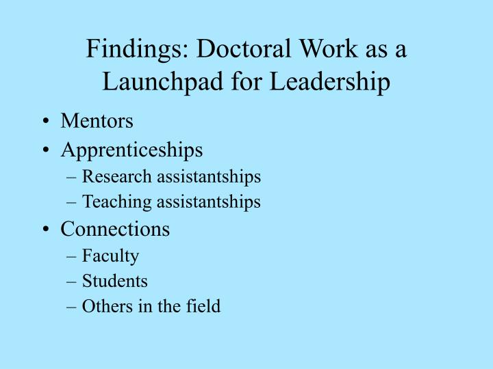 Findings: Doctoral Work as a Launchpad for Leadership