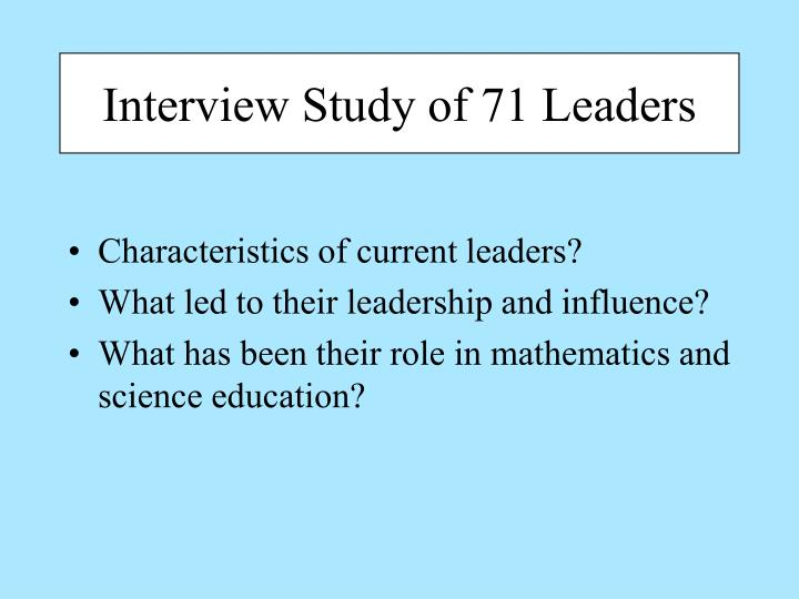 Interview Study of 71 Leaders