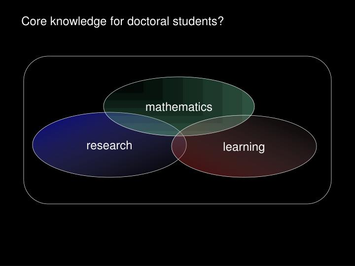 Core knowledge for doctoral students?