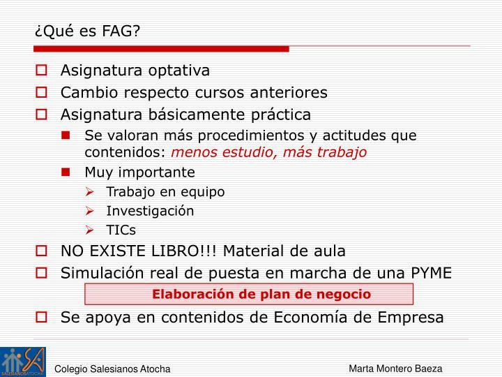 ¿Qué es FAG?