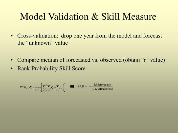 Model Validation & Skill Measure