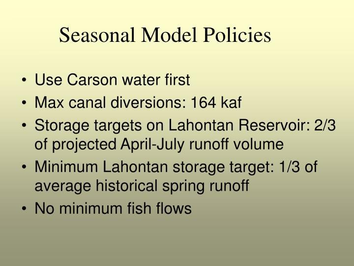 Seasonal Model Policies