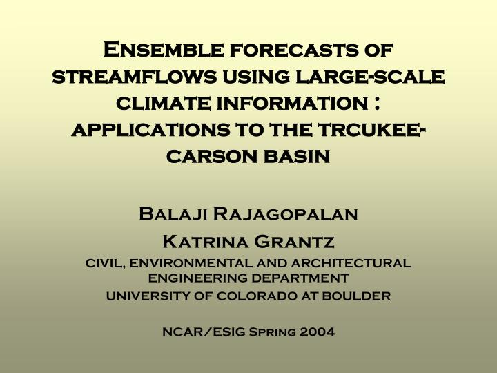 Ensemble forecasts of streamflows using large-scale climate information : applications to the trcuke...