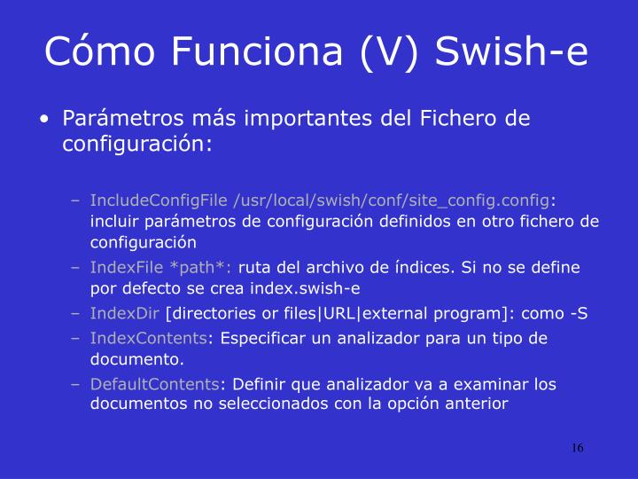 Cómo Funciona (V) Swish-e