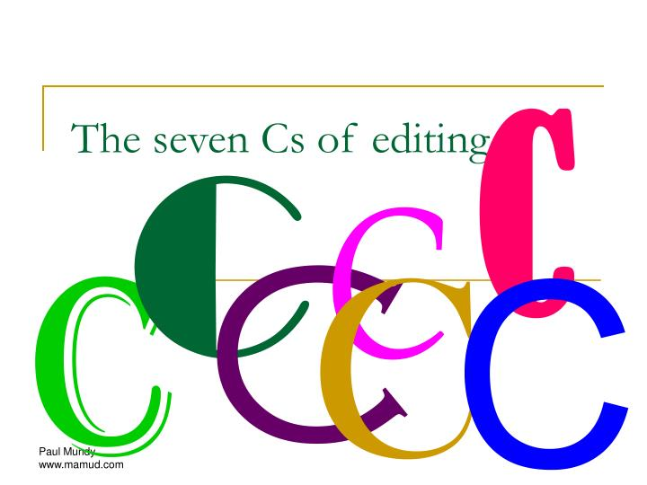 The seven cs of editing