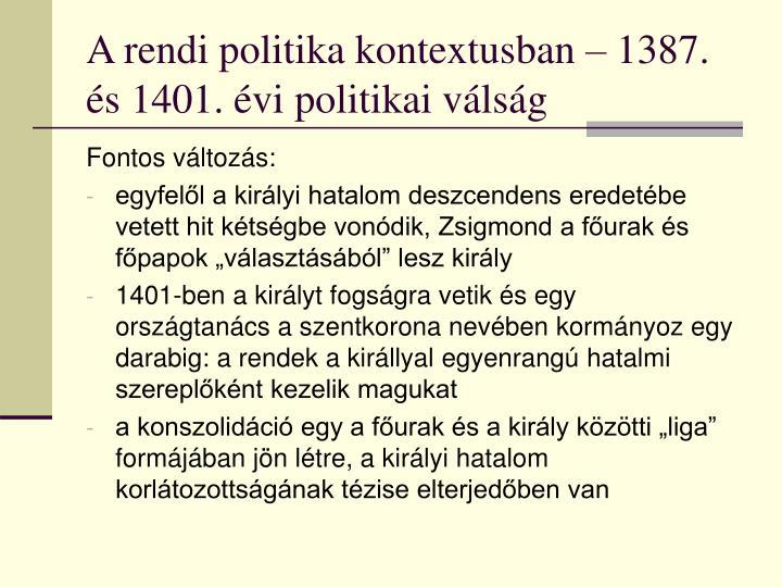 A rendi politika kontextusban – 1387. és 1401. évi politikai válság