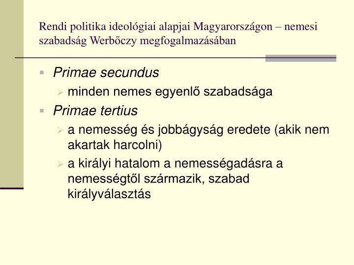 Rendi politika ideológiai alapjai Magyarországon – nemesi szabadság Werbőczy megfogalmazásában