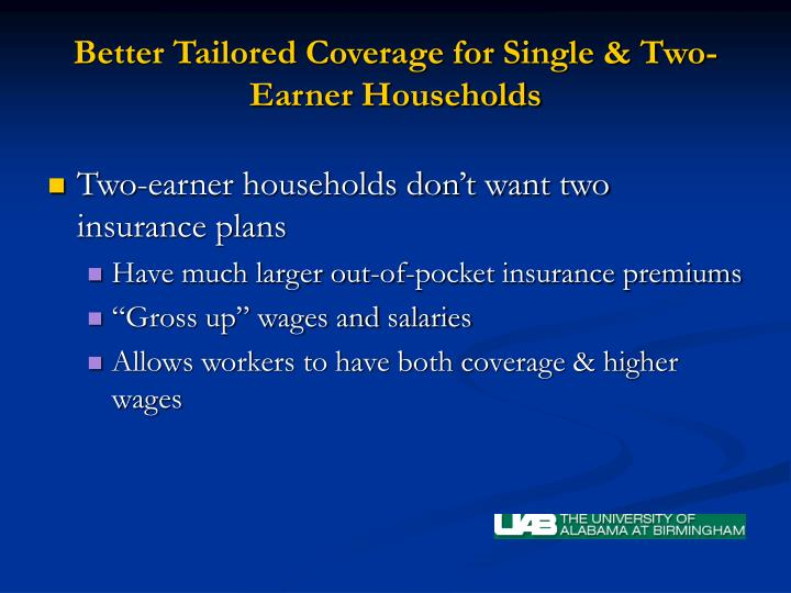 Better Tailored Coverage for Single & Two-Earner Households