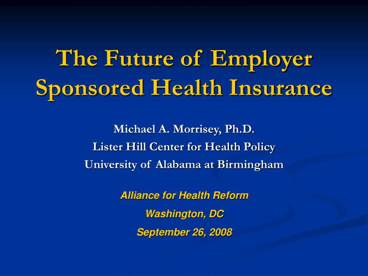 The future of employer sponsored health insurance