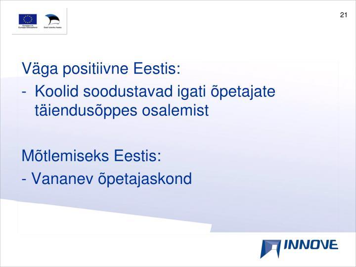 Väga positiivne Eestis: