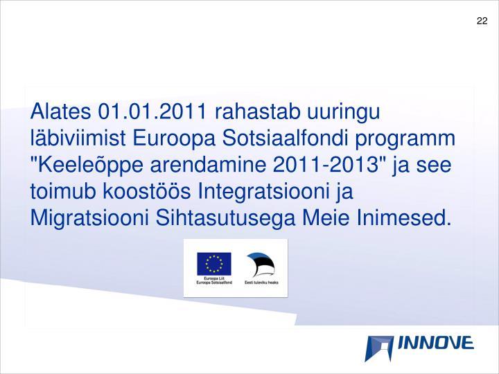 """Alates 01.01.2011 rahastab uuringu läbiviimist Euroopa Sotsiaalfondi programm """"Keeleõppe arendamine 2011-2013"""" ja see toimub koostöös Integratsiooni ja Migratsiooni Sihtasutusega Meie Inimesed."""