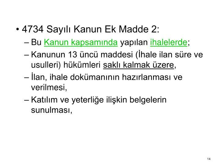 4734 Sayılı Kanun Ek Madde 2: