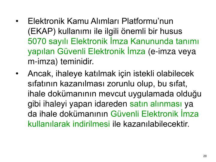Elektronik Kamu Alımları Platformu'nun (EKAP) kullanımı ile ilgili önemli bir husus