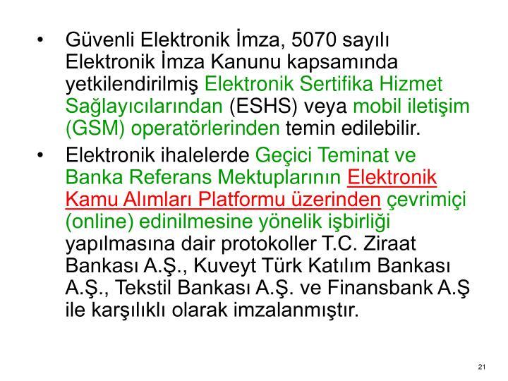 Güvenli Elektronik İmza, 5070 sayılı Elektronik İmza Kanunu kapsamında yetkilendirilmiş