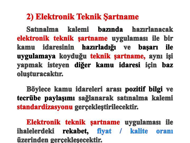 2) Elektronik Teknik Şartname