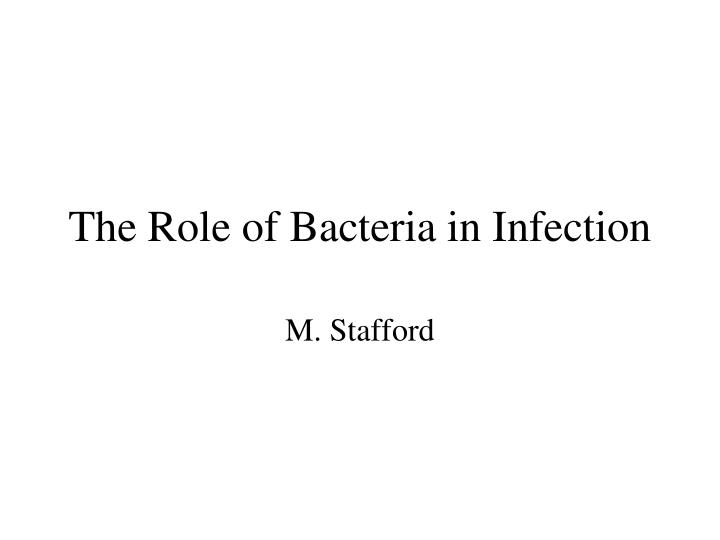 The role of bacteria in infection