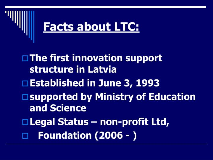 Facts about LTC