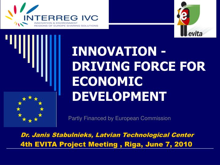 INNOVATION -DRIVING FORCE FOR ECONOMIC DEVELOPMENT