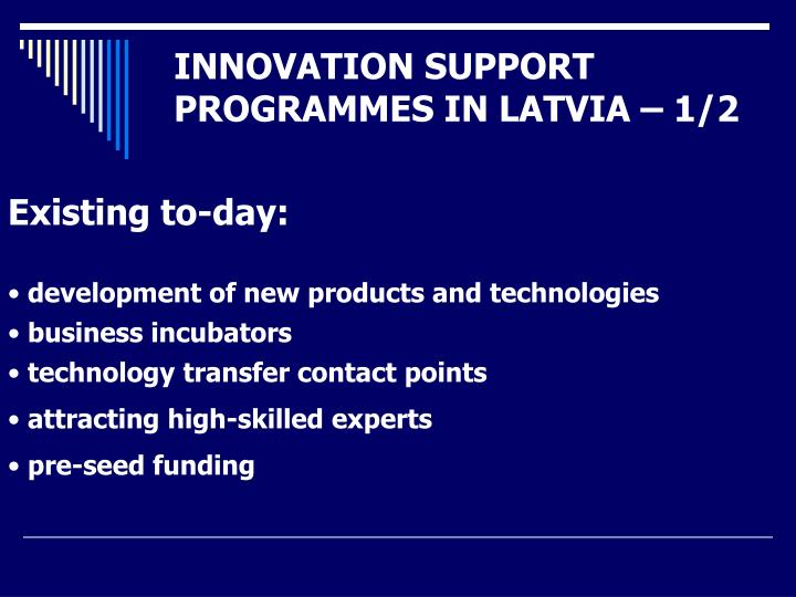 INNOVATION SUPPORT PROGRAMMES IN LATVIA – 1/2