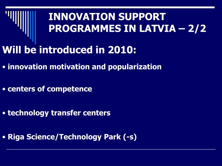 INNOVATION SUPPORT PROGRAMMES IN LATVIA – 2/2
