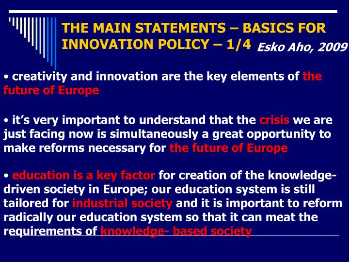 THE MAIN STATEMENTS – BASICS FOR INNOVATION POLICY – 1/4
