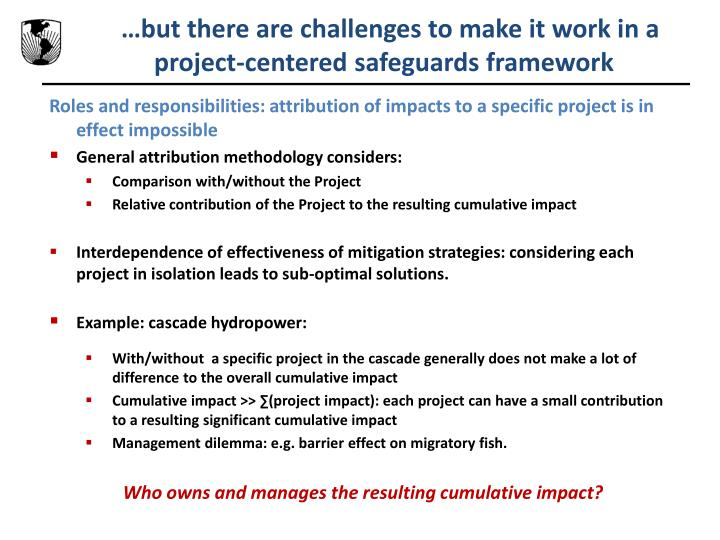 …but there are challenges to make it work in a project-centered safeguards framework