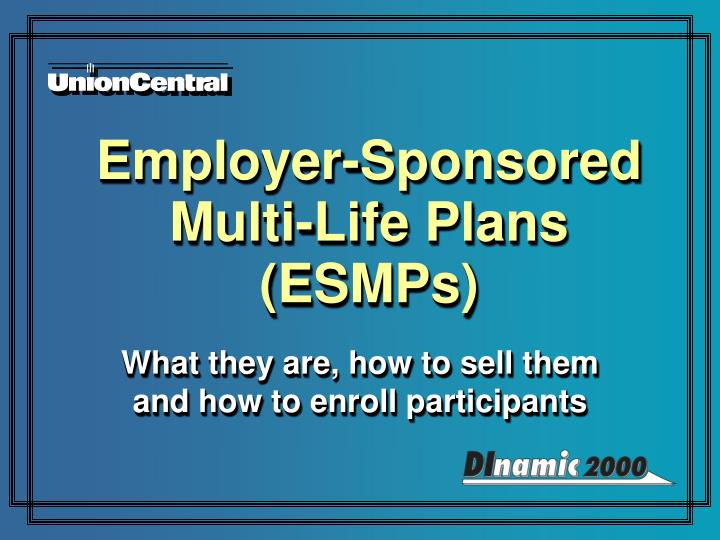 Employer sponsored multi life plans esmps