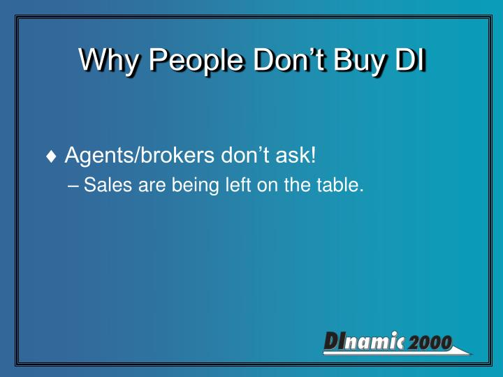 Why People Don't Buy DI