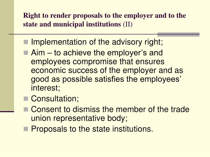 Right to render proposals to the employer and to the state and municipal institutions