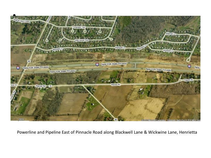 Powerline and Pipeline East of Pinnacle Road along Blackwell Lane & Wickwine Lane, Henrietta