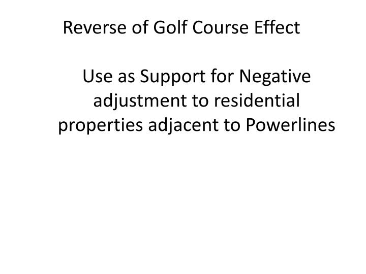Reverse of Golf Course Effect