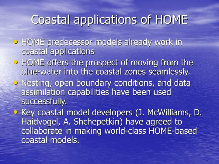 Coastal applications of HOME