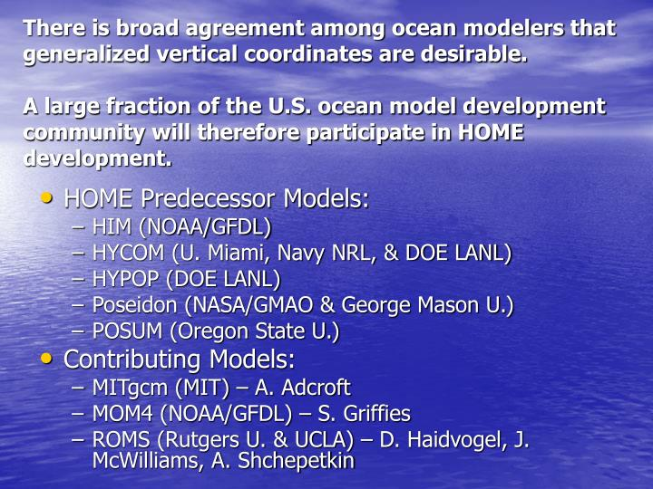 There is broad agreement among ocean modelers that generalized vertical coordinates are desirable.