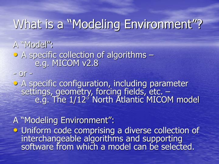 "What is a ""Modeling Environment""?"