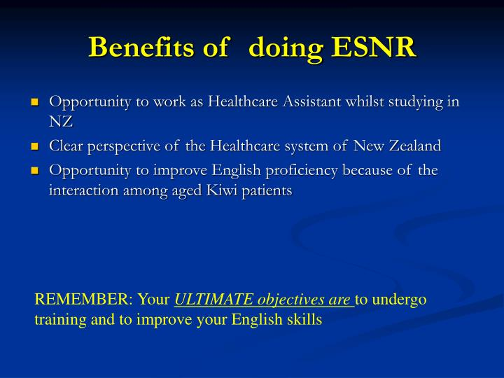 Benefits of  doing ESNR