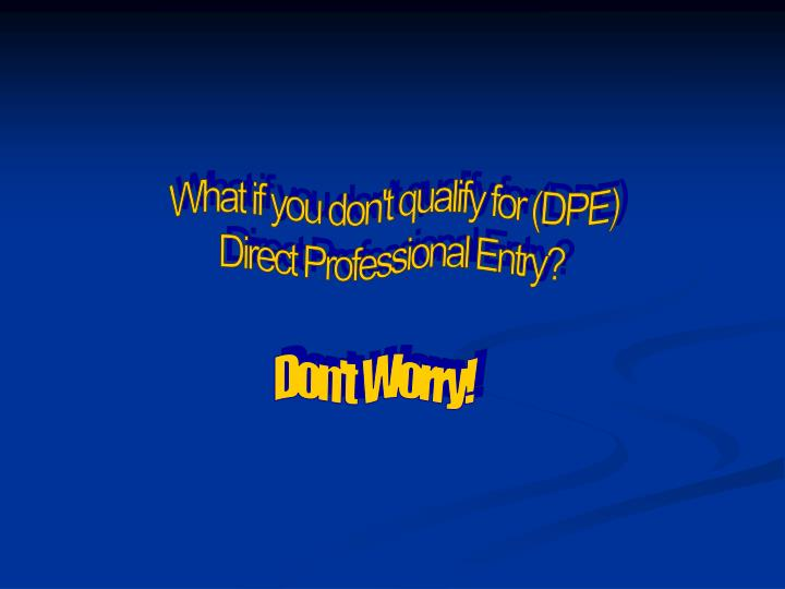 What if you don't qualify for (DPE)
