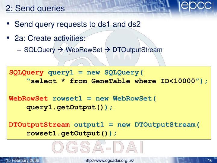 2: Send queries