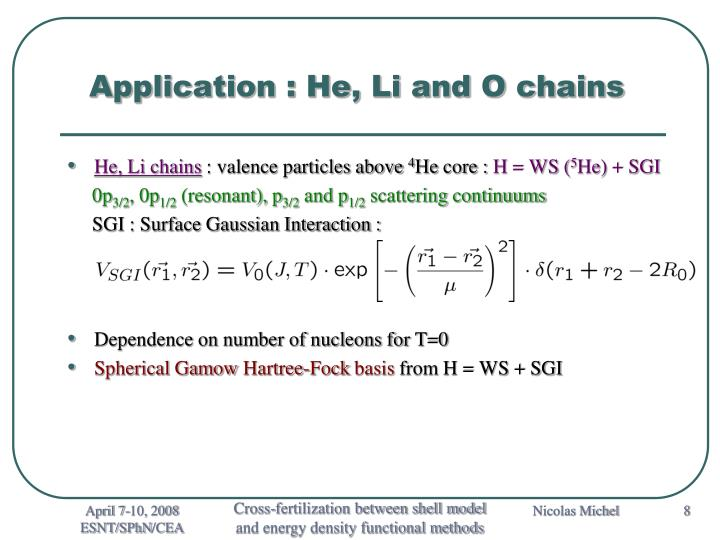 Application : He, Li and O chains