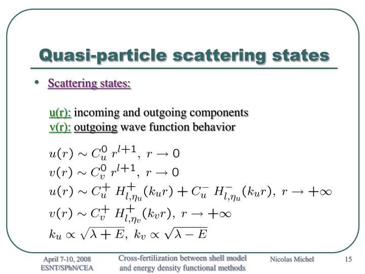 Quasi-particle scattering states