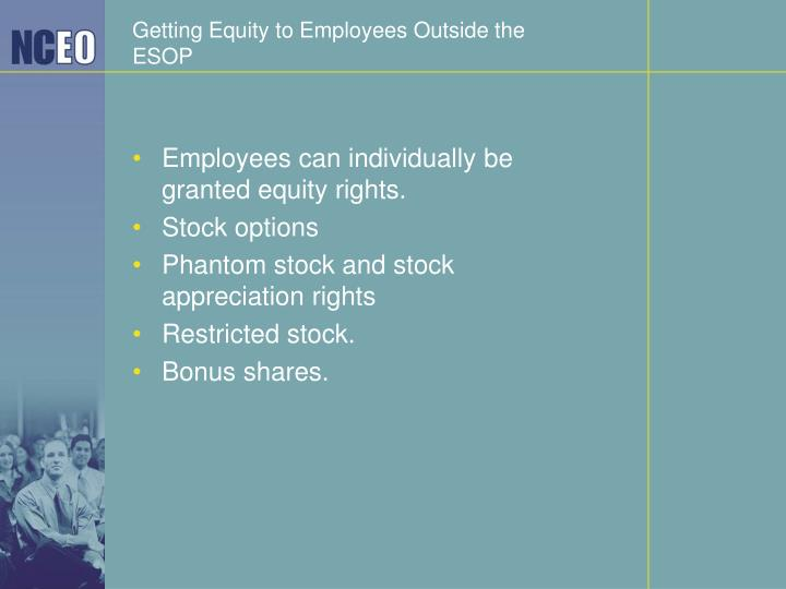 Getting Equity to Employees Outside the ESOP