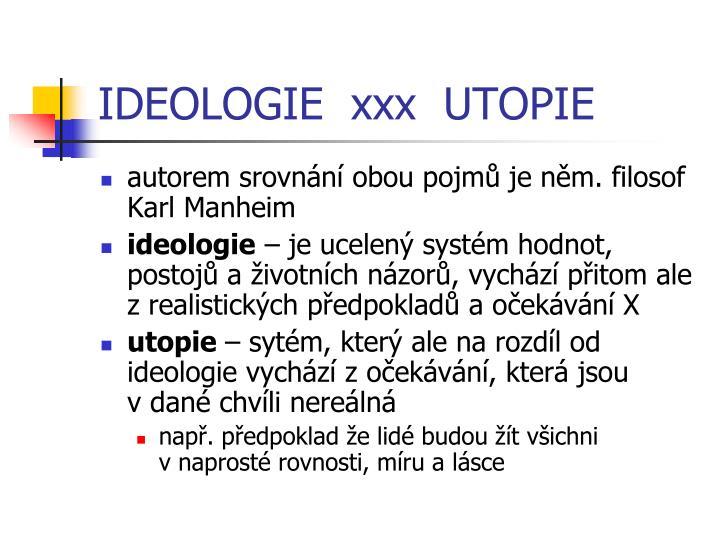 IDEOLOGIE  xxx  UTOPIE