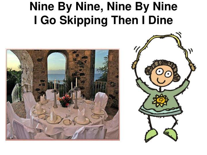 Nine By Nine, Nine By Nine