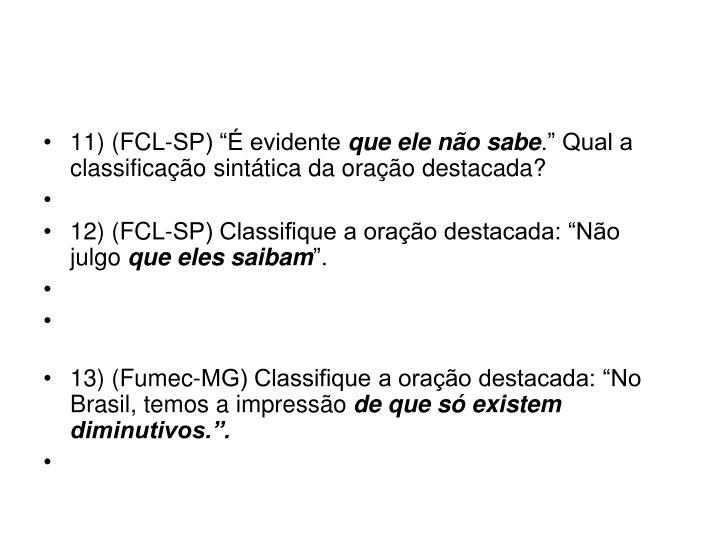 "11) (FCL-SP) ""É evidente"