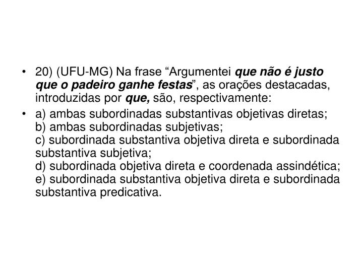 "20) (UFU-MG) Na frase ""Argumentei"