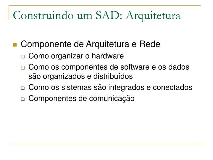 Construindo um SAD: Arquitetura