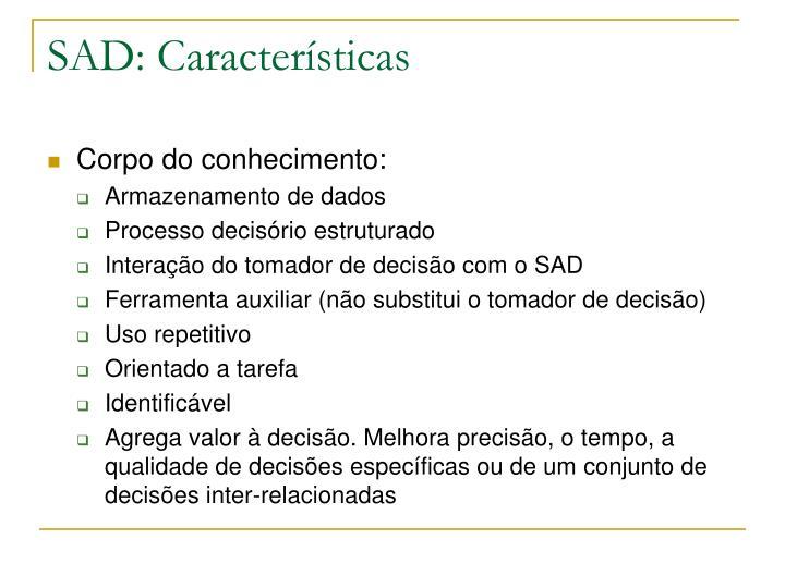 SAD: Características