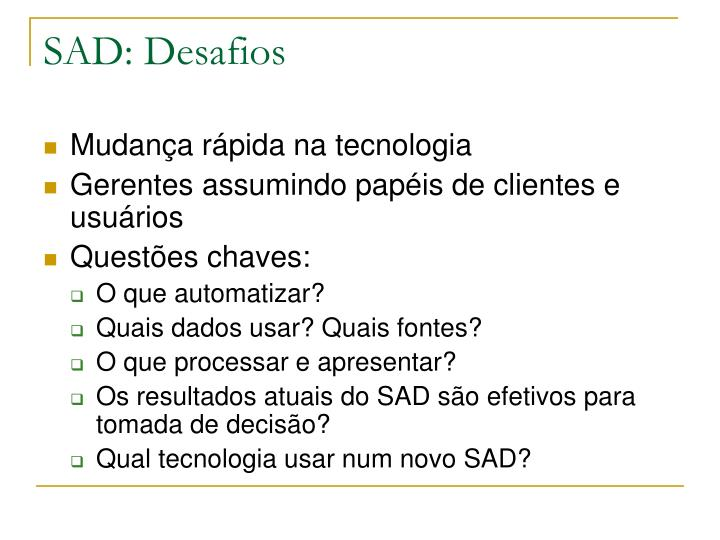 SAD: Desafios