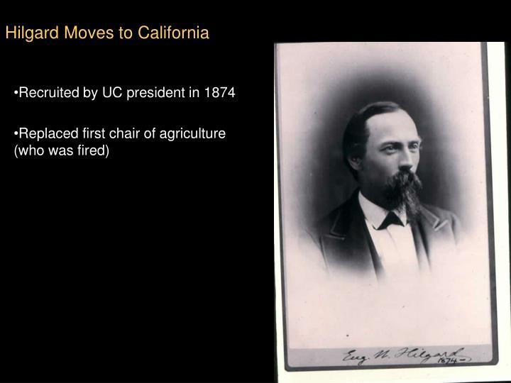 Hilgard Moves to California